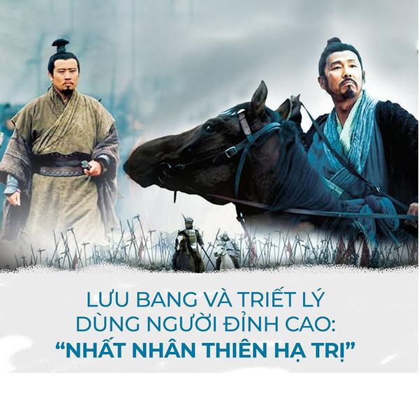 """""""Nhất Nhân Thiên Hạ Trị"""" - Bài học dùng người của Lưu Bang với chúng ta đến hôm nay vẫn còn nguyên giá trị."""